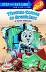 Thomas Comes to Breakfast (Thomas & Friends) (Step into Reading) Cover Image