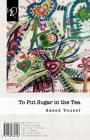To Put Sugar in the Tea: AZ Talkhi-Ye Chai Ta Bekaham Cover Image