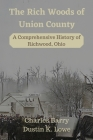 The Rich Woods of Union County: A Comprehensive History of Richwood, Ohio Cover Image