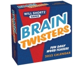 Will Shortz Games: Brain Twisters 2022 Day-to-Day Calendar: Fun Daily Word Teasers Cover Image