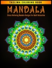 Mandala: Stress Relieving Mandala Designs For Adult Relaxation - Coloring Pages For Meditation And Happiness - Adult Coloring B Cover Image