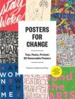 Posters for Change: Tear, Paste, Protest: 50 Removable Posters Cover Image
