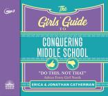 The Girls' Guide to Conquering Middle School: