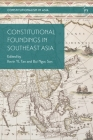 Constitutional Foundings in Southeast Asia (Constitutionalism in Asia) Cover Image