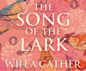 The Song of the Lark (Prairie Trilogy #2) Cover Image