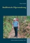 Buddhistische Pilgerwanderung: Gelnhäuser Buddhistische Erzählungen - Band 3 Cover Image