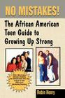 No Mistakes:: The African American Teen Guide to Growing Up Strong Cover Image