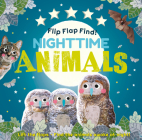 Flip Flap Find! Night-Time Animals: Lift the Flaps. Find the Animals Awake at Night! Cover Image