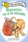 Bizcocho va a la escuela: Biscuit Goes to School (Spanish edition) (My First I Can Read) Cover Image