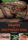 A Naturalist's Guide to the Snakes of Southeast Asia Cover Image