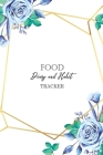 Food Diary and Habit Tracker: 90 Day Track And Plan Your Meals to a Healthier You Cover Image