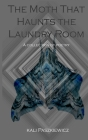 The Moth that Haunts the Laundry Room Cover Image
