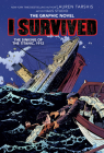 I Survived the Sinking of the Titanic, 1912 (I Survived Graphic Novel #1): A Graphix Book (Library Edition) (I Survived Graphic Novels #1) Cover Image