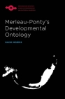 Merleau-Ponty's Developmental Ontology (Studies in Phenomenology and Existential Philosophy) Cover Image