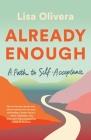 Already Enough: A Path to Self-Acceptance Cover Image