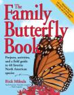 The Family Butterfly Book: Projects, activities, and a field guide to 40 favorite North American species Cover Image