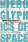 The Hieroglyphics of Space: Reading and Experiencing the Modern Metropolis Cover Image