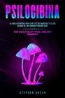 Psilocibina: La Guía Definitiva Para Los Efectos Mágicos Y El USO Seguro de Los Hongos Psicodélicos. Cómo Hacer Su Cultivo Privado, Cover Image