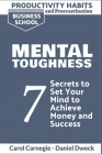 Productivity Habits and Procrastination - Mental Toughness: 7 Secrets to Develop your Mind and Achieve your Dreams - Master Your Mindset and Become a Cover Image