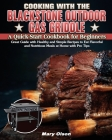Cooking With the Blackstone Outdoor Gas Griddle, A Quick-Start Cookbook for Beginners Cover Image