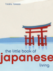 The Little Book of Japanese Living (Little Book of Living) Cover Image