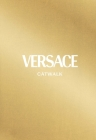 Versace: The Complete Collections (Catwalk) Cover Image