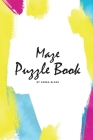 Maze Puzzle Book: Volume 3 (Small Softcover Puzzle Book for Teens and Adults) Cover Image