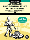 Automate the Boring Stuff with Python, 2nd Edition: Practical Programming for Total Beginners Cover Image