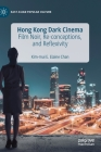 Hong Kong Dark Cinema: Film Noir, Re-Conceptions, and Reflexivity (East Asian Popular Culture) Cover Image