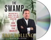 The Swamp: Washington's Murky Pool of Corruption and Cronyism and How Trump Can Drain It Cover Image