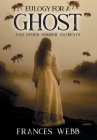 Eulogy for a Ghost and Other Somber Incidents Cover Image