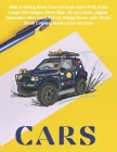 Bulk Coloring Book Cars for boys Ages 6-12. Extra Large 150+ pages. More than 70 cars: Audi, Jaguar, Chevrolet, Mercedes, Ferrari, Range Rover and oth Cover Image