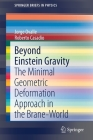Beyond Einstein Gravity: The Minimal Geometric Deformation Approach in the Brane-World (Springerbriefs in Physics) Cover Image