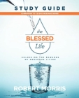 The Blessed Life Study Guide: Unlocking the Rewards of Generous Living Cover Image