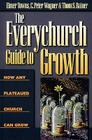 The Everychurch Guide to Growth: How Any Plateaued Church Can Grow Cover Image