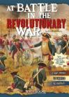 At Battle in the Revolutionary War: An Interactive Battlefield Adventure (You Choose: Battlefields) Cover Image