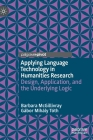 Applying Language Technology in Humanities Research: Design, Application, and the Underlying Logic Cover Image