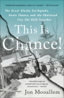 This Is Chance!: The Great Alaska Earthquake, Genie Chance, and the Shattered City She Held Toget Cover Image