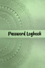 Password Logbook: Keep track of: usernames, passwords, web addresses in one easy & organized place Cover Image