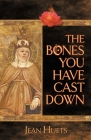The Bones You Have Cast Down Cover Image