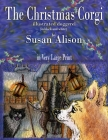 The Christmas Corgi - illustrated doggerel - (in black and white) - in Very Large Print Cover Image