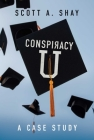Conspiracy U: A Case Study Cover Image