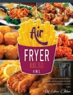 Air Fryer Bible 2021 [4 Books in 1]: Cook and Taste an Abundance of Crunchy Air Fryer Recipes, Feel More Energetic and Improve Your Mood in a Meal Cover Image
