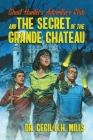 Ghost Hunters Adventure Club and the Secret of the Grande Chateau Cover Image