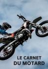 le carnet du motard: Carnet de notes ligné pour fan de motocross - 17,78 cm x 25,4 cm (7 po x 10 po) - 100 pages Cover Image
