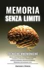 Memoria Senza Limiti e Tecniche Mnemoniche: Impara come Einstein, potenzia il tuo Cervello e aumenta la Capacità di Memorizzare. Tecniche di Memoria, Cover Image