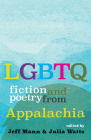 LGBTQ Fiction and Poetry from Appalachia Cover Image