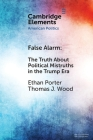 False Alarm: The Truth about Political Mistruths in the Trump Era (Elements in American Politics) Cover Image