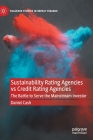 Sustainability Rating Agencies Vs Credit Rating Agencies: The Battle to Serve the Mainstream Investor (Palgrave Studies in Impact Finance) Cover Image