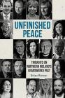 Unfinished Peace: Thoughts on Northern Ireland's Unanswered Past Cover Image